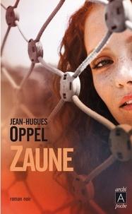 Jean-Hugues Oppel et Jean-Hugues Oppel - Zaune.