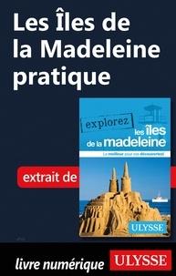 Jean-Hugues Robert - Les Iles de la Madeleine pratique.