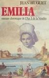 Jean Huguet - L' An I de la Vendée  Tome 2 - Émilia, Roman-chronique....