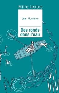 Jean Humenry et Sylvie Méheut - Des ronds dans l'eau - Cercles de vie, cercles d'envie.