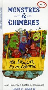 Jean Humenry et Gaëtan de Courrèges - Monstres pour rire et gentilles chimères. 1 CD audio