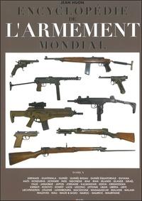 Jean Huon - Encyclopédie de l'armement mondial - Armes à feu d'infanterie de petit calibre de 1870 à nos jours Tome 5.