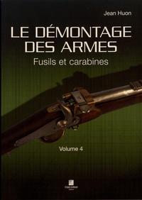 Jean Huon - Le démontage des armes - Volume 4, Fusils et carabines.