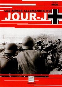 Jean Huon - Les armes allemandes du Jour-J.