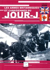 Jean Huon - Les armes britanniques et canadiennes du Jour-J.