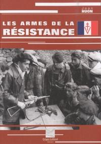 Jean Huon - Les armes de la Résistance.