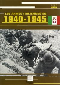 Jean Huon - Les armes italiennes en 1940-1945.
