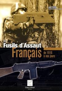 Jean Huon - Les fusils d'assaut français - 1916-1921,1948-1963,1969 à nos jours.