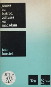 Jean Hurstel - Jeunes au bistrot, cultures sur macadam.