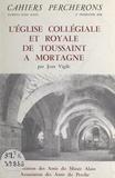 Jean Hyais et Jean Vigile - L'église collégiale et royale de Toussaint à Mortagne.