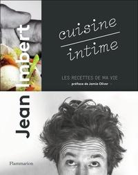 Jean Imbert - Cuisine intime - Les recettes de ma vie.
