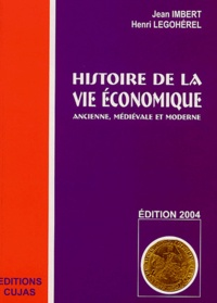 Jean Imbert et Henri Legohérel - Histoire de la vie économique ancienne, médiévale et moderne.