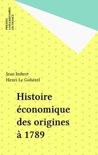 Jean Imbert et Henri Le Gohérel - Histoire économique des origines à 1789.