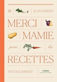 Jean Imbert et Nicole Imbert - Merci Mamie pour les recettes.