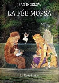 Jean Ingelow - La fée Mopsa.