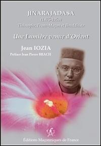 Jean Iozia - Jinarajadasa (1875-1953), théosophe, franc-maçon et bouddhiste - Une lumière venue d'Orient.