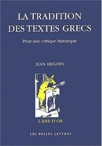 Jean Irigoin - La tradition des textes grecs - Pour une critique historique.