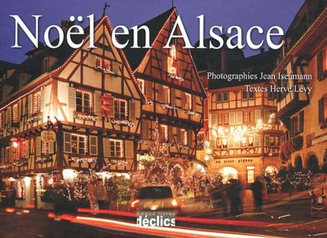 Jean Isenmann et Hervé Lévy - Noël en Alsace.