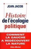 Jean Jacob - Histoire de l'écologie politique - Comment la gauche a redécouvert la nature.