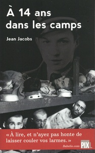 Jean Jacobs - A 14 ans dans les camps.