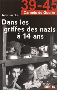Jean Jacobs - Dans les griffes des nazis à 14 ans.