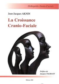 Jean-Jacques Aknin - La croissance cranio-faciale.