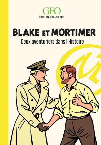 Blake et Mortimer. Deux aventuriers dans l'Histoire