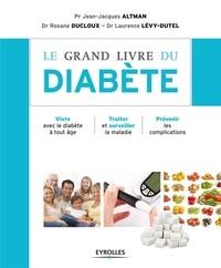 Jean-Jacques Altman - Le grand livre du diabète.