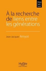 Jean-Jacques Amyot - A la recherche de liens entre les générations.