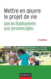 Jean-Jacques Amyot et Olga Piou - Mettre en oeuvre le projet de vie dans les établissements pour personnes âgées.