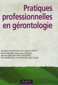 Jean-Jacques Amyot et Michel Agaësse - Pratiques professionnelles en gérontologie.