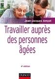 Jean-Jacques Amyot - Travailler auprès des personnes âgées.