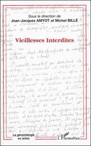 Jean-Jacques Amyot et Michel Billé - Vieillesses Interdites.