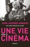 Jean-Jacques Annaud et Marie-Françoise Leclère - Une vie pour le cinéma - récit.