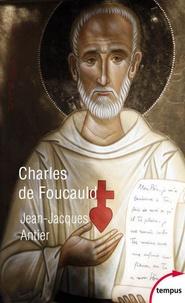 Jean-Jacques Antier - Charles de Foucauld.