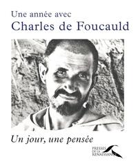 Jean-Jacques Antier - Une année avec Charles de Foucauld - Un jour, une pensée.