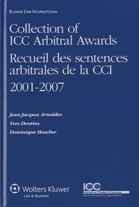 Jean-Jacques Arnaldez et Yves Derains - Recueil des sentences arbitrales de la CCI 2001-2007.