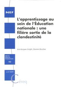 Jean-Jacques Arrighi et Damien Brochier - L'apprentissage au sein de l'Education nationale : une filière sortie de la clandestinité.