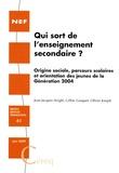 Jean-Jacques Arrighi et Céline Gasquet - Qui sort de l'enseignement secondaire ? - Origine sociale, parcours scolaires et orientation des jeunes de la Génération 2004.
