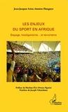 Jean-Jacques Aziza Antoine Hongnyo - Les enjeux du sport en Afrique - Dopage, hooliganisme... et terrorisme.