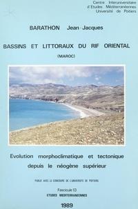 Jean-Jacques Barathon et Jean-Sylvain Magagnosc - Bassins et littoraux du Rif oriental (Maroc) - Évolution morphoclimatique et tectonique depuis le Néogène supérieur.