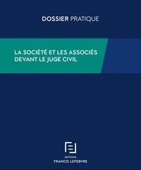 Jean-Jacques Barbieri et Cécile Biguenet-Maurel - La société et les associés devant le juge civil.