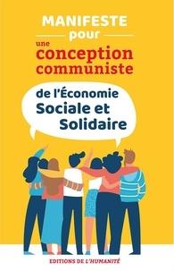 Jean-Jacques Barey et François Bernard - Manifeste pour une conception communiste de l'économie sociale et solidaire.