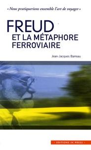 Freud et la métaphore ferroviaire - Nous pratiquerions ensemble lart de voyager.pdf
