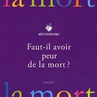 Jean-Jacques Barrère et Christian Roche - Faut-il avoir peur de la mort ?.