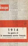 Jean-Jacques Becker et Annie Kriegel - 1914 - La guerre et le mouvement ouvrier français.
