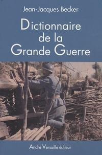 Jean-Jacques Becker - Dictionnaire de la Grande Guerre.