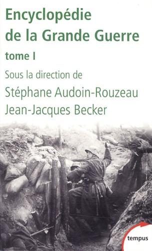 Jean-Jacques Becker et Stéphane Audoin-Rouzeau - Encyclopédie de la Grande Guerre - Tome 1.