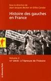 Jean-Jacques Becker et Gilles Candar - Histoire des gauches en France - Volume 2, XXe siècle : à l'épreuve de l'histoire.