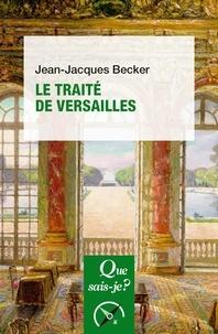 Jean-Jacques Becker - Le traité de Versailles.